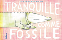 Tranquille comme fossile / [texte de] Natacha Andriamirado | Andriamirado, Natacha. Auteur