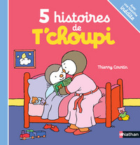 5 histoires de T'choupi / illustrations de Thierry Courtin | Courtin, Thierry. Illustrateur