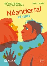 Néandertal et moi / Jérôme Coignard avec Antoine Balzeau | Coignard, Jérôme. Auteur