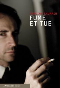 Fume et tue / Antoine Laurain | Laurain, Antoine. Auteur