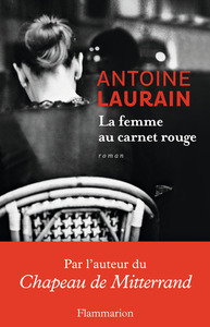 La femme au carnet rouge / Antoine Laurain | Laurain, Antoine. Auteur