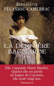 La dernière bagnarde / Bernadette Pécassou-Camebrac | Pécassou-Camebrac, Bernadette. Auteur