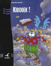 Kirouek / Nicolas Poupon | Poupon, Nicolas. Auteur. Illustrateur