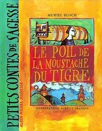 Le Poil de la moustache du tigre | Bloch, Muriel