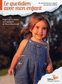 Le quotidien avec mon enfant / Jeannette Toulemonde   Toulemonde, Jeannette. Auteur