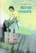 Rester vivante / Catherine Leblanc | Leblanc, Catherine. Auteur