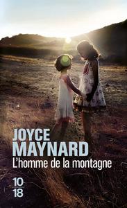 L' homme de la montagne / Joyce Maynard | Maynard, Joyce. Auteur