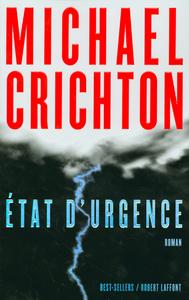 Etat d'urgence / Michael Crichton   Crichton, Michael. Auteur