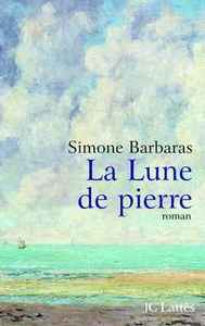 La lune de pierre / Simone Barbaras | Barbaras, Simone. Auteur