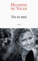No et moi / Delphine De Vigan   Vigan, Delphine de. Auteur