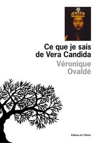 Ce que je sais de Vera Candida / Véronique Ovaldé | Ovaldé, Véronique. Auteur