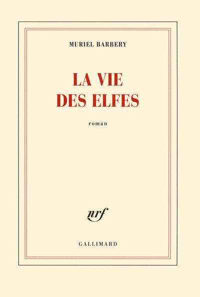 La Vie des elfes / Muriel Barbery  
