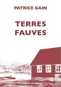 Terres fauves / Patrice Gain | Gain, Patrice [Auteur]