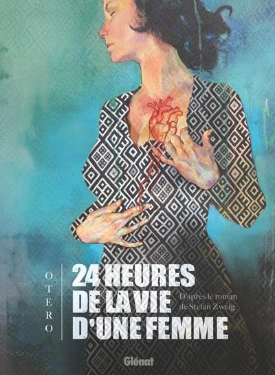 24 heures de la vie d'une femme / Nicolas Otéro ; Stefan Zweig  