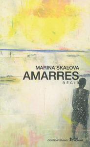 Amarres / Marina Skalova | Skalova, Marina [Auteur]