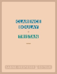 Tristan / Clarence Boulay | Boulay, Clarence [Auteur]