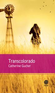 Transcolorado / Catherine Gucher | Gucher, Catherine [Auteur]