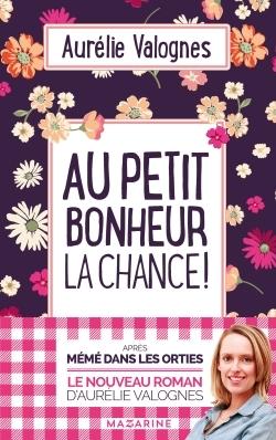 Au petit bonheur la chance ! / Aurélie Valognes  