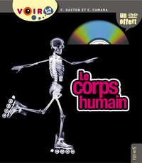 Le Corps humain / Claudine Gaston ; Christian Camara | Gaston, Claudine