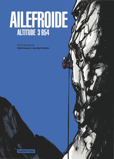 Ailefroide : altitude 3 954 / scénario de Olivier Bocquet ; scénario de et illustré par Jean-Marc Rochette  