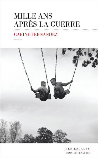 Mille ans après la guerre / Carine Fernandez  