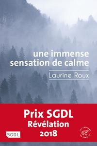 Une immense sensation de calme / Laurine Roux | Roux, Laurine [Auteur]