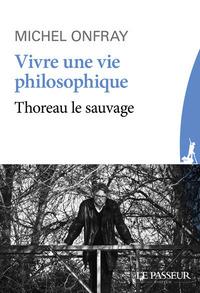 Vivre-une-vie-philosophique-:-Thoreau-le-sauvage