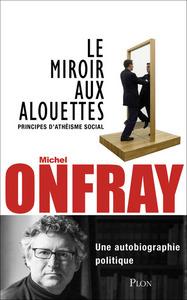 Miroir-aux-alouettes-(Le)-:-Principes-d'athéisme-social