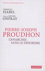 Pierre-Joseph-Proudhon-:-l'anarchie-sans-le-désordre