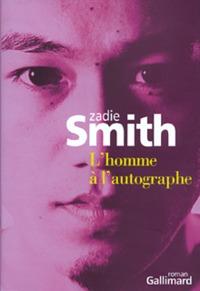 homme à l'autographe (L') | Smith, Zadie. Auteur