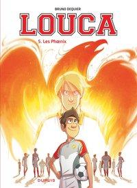 Louca. 5, les Phoenix | Dequier, Bruno. Auteur