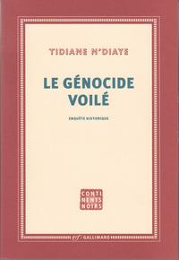 génocide voilé (Le) : enquête historique | N'Diaye, Tidiane. Auteur