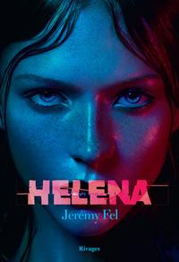 Helena | Fel, Jérémy. Auteur