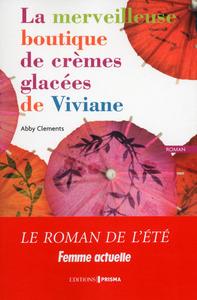 Merveilleuse boutique de crèmes glacées de Viviane (La) | Clements, Abby. Auteur