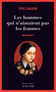 Millenium. 1, Les hommes qui n'aimaient pas les femmes | Larsson, Stieg (1954-2004). Auteur