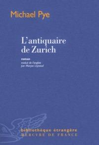 antiquaire de Zurich (L') | Pye, Michael. Auteur