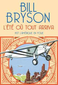 Eté où tout arriva (L') : 1927, l'Amérique en folie | Bryson, Bill. Auteur