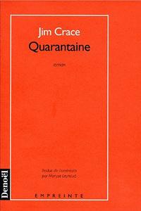 Quarantaine | Crace, Jim ((1946- )). Auteur