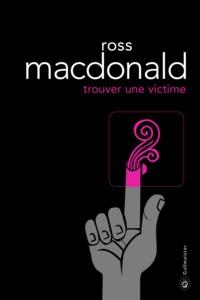 Trouver une victime : une enquête de Lew Archer   Mac Donald, Ross - pseud.. Auteur