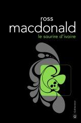 Sourire d'ivoire (Le)   Mac Donald, Ross - pseud.. Auteur