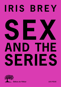 Sex and the series | Brey, Iris. Auteur