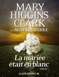 Mariée était en blanc (La)   Clark, Mary Higgins. Auteur