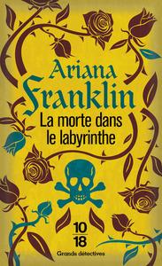 Morte dans le labyrinthe (La) | Franklin, Ariana (1933-2011). Auteur