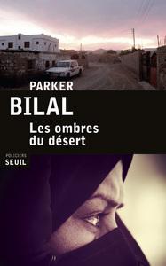Ombres du désert (Les) | Bilal, Parker. Auteur