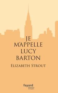 Je m'appelle Lucy Barton | Strout, Elizabeth. Auteur