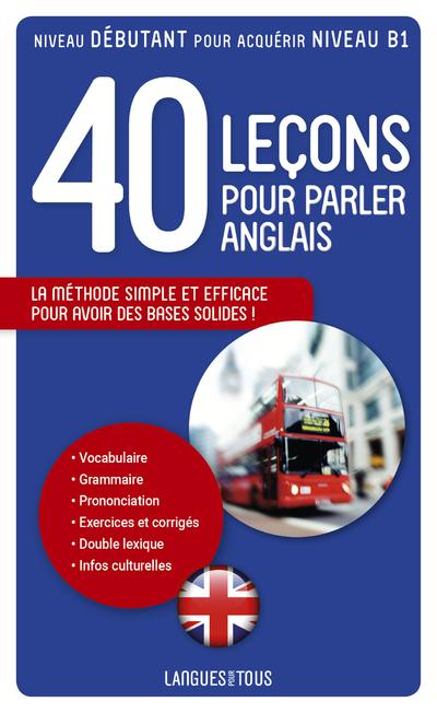 40 LECONS POUR PARLER ANGLAIS