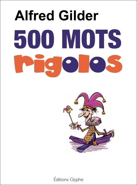 500 MOTS RIGOLOS