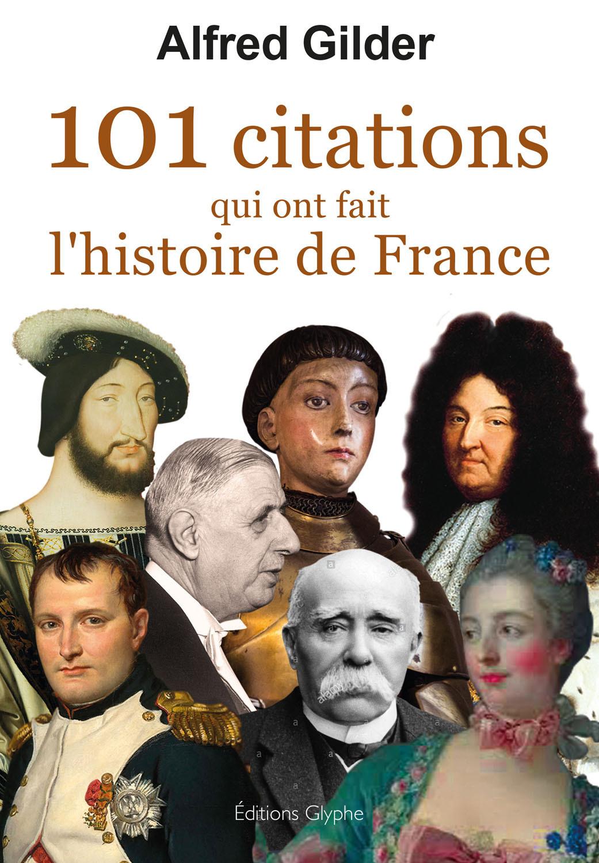 101 CITATIONS QUI ONT FAIT L HISTOIRE DE FRANCE