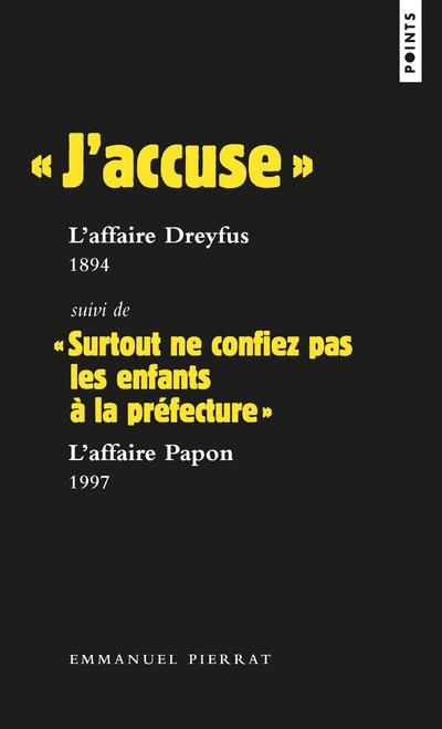 """"""" J'ACCUSE """" : L'AFFAIRE DREYFUS, 1894 SUIVI DE """" SURTOUT NE CONFIEZ PAS LES ENFANTS A LA PREFECTURE"""