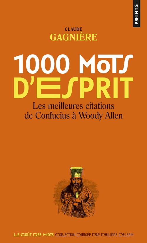 1000 MOTS D'ESPRIT. LES MEILLEURES CITATIONS, DE C